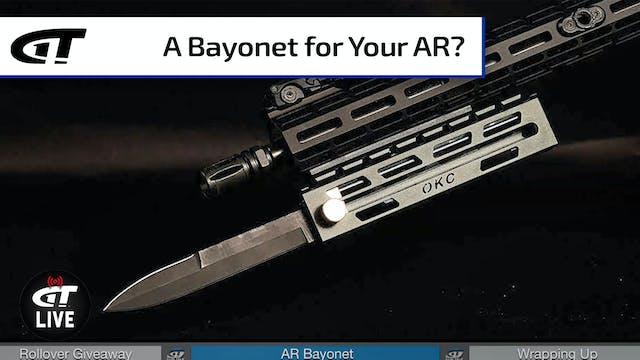 An AR Bayonet; More Guns & Gear