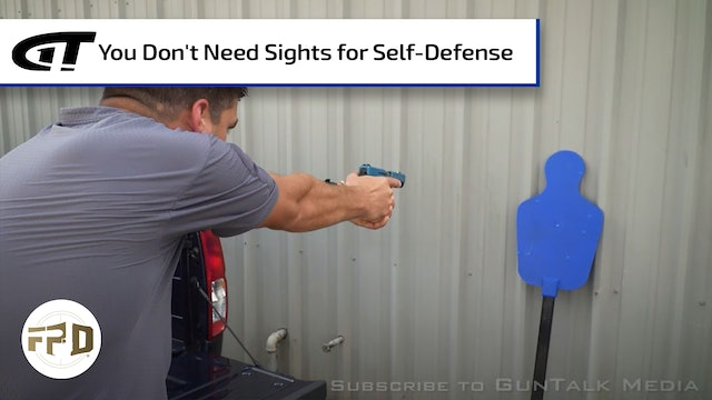 You Don't Need Sights for Self-Defense