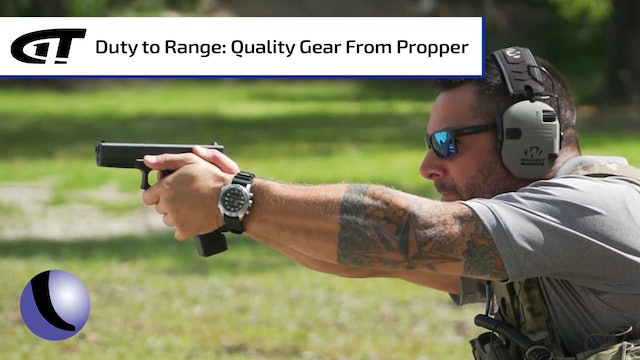 From On-Duty to the Range, Quality Clothing from Propper