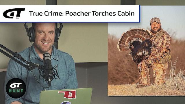 Poacher Burns Hunting Cabin in Retaliation