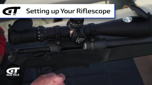 Gun 101: How to Set Up Your Riflescope