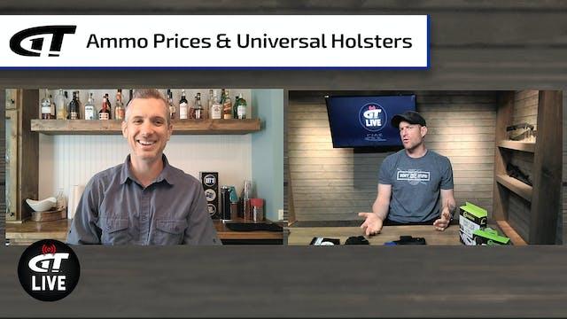 Ammo Price Gouging; Universal Holster...