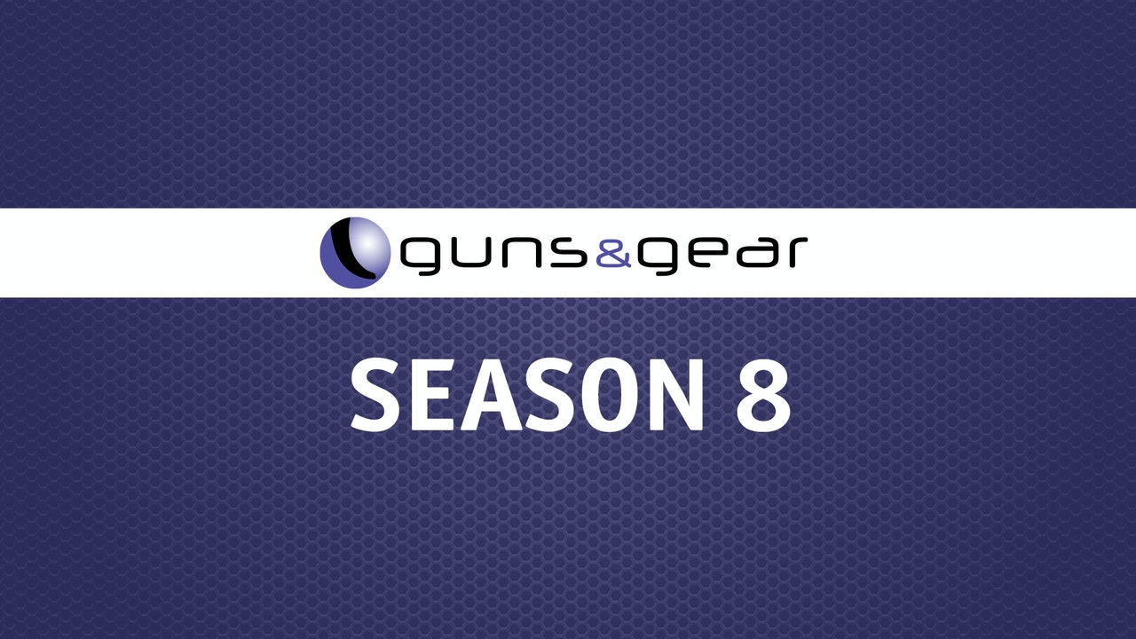 Guns & Gear | Season 8