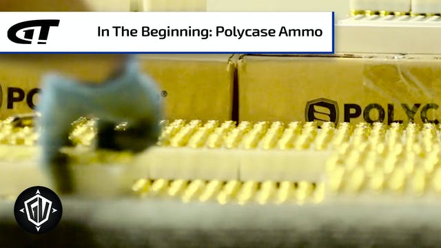 Bonus: In the Beginning - Polycase Ammo