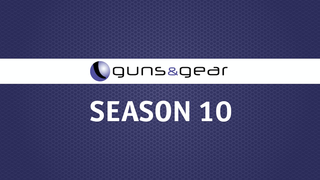 Guns & Gear | Season 10
