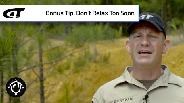 Bonus: Relaxing Too Soon is a Dangerous Mistake