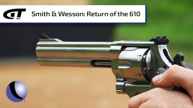 Smith & Wesson Brings Back the 610 Re...
