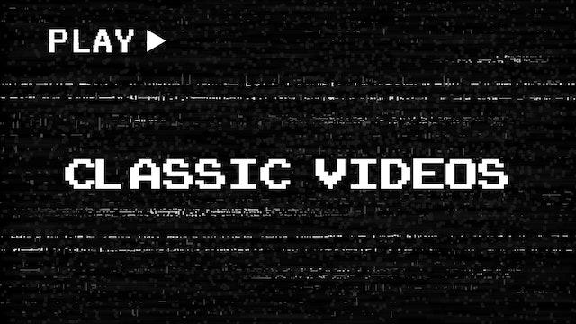 Classic Videos
