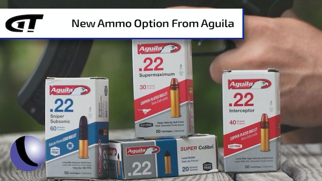 Aguila's Super Quiet .22 and Super Powered 9mm Ammo