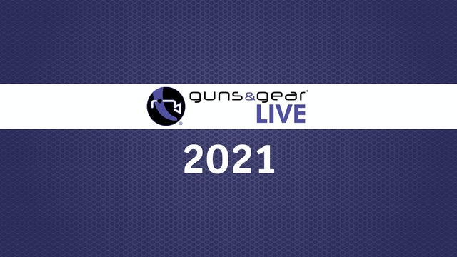 Guns & Gear Live 2021