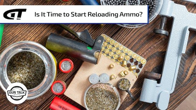 Time to Start Reloading?