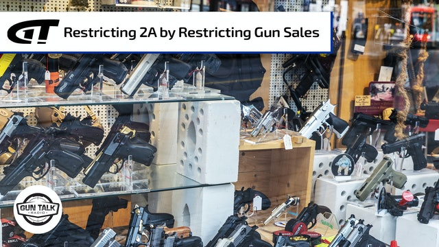 Restricting the 2nd Amendment by Restricting Sales