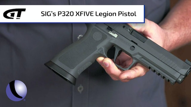 A Competitive Edge with SIG's P320 XFIVE Legion