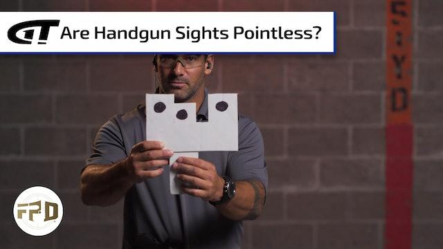Are Handgun Sights Pointless?