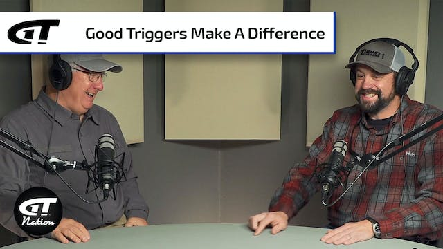 What Difference Does a Good Trigger M...