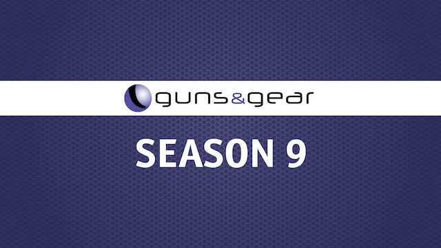 Guns & Gear | Season 9