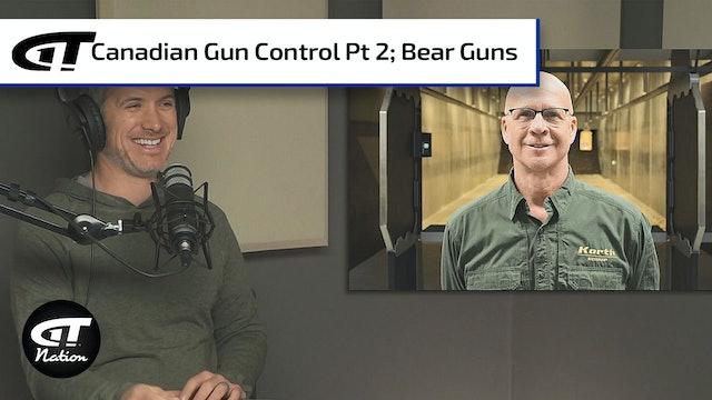 Gun Control in Canada - Part 2; Bear Guns