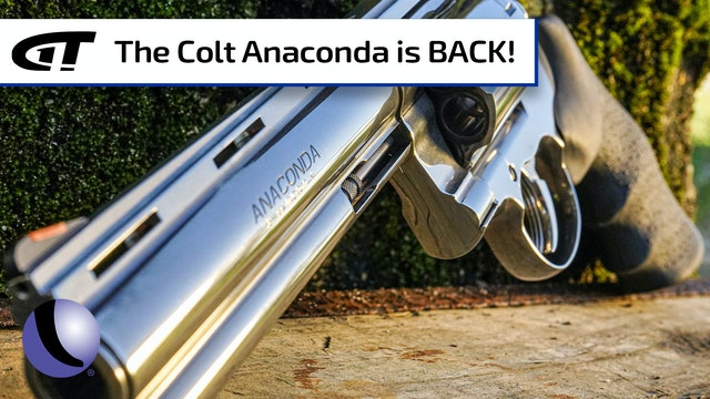 The Colt Anaconda is Back!