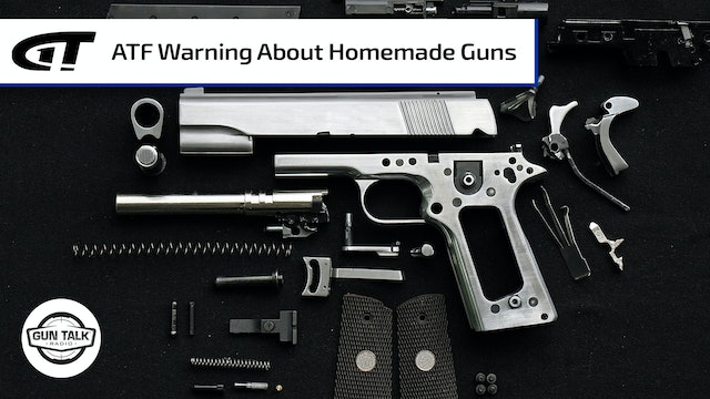 ATF Warning About Homemade Firearms