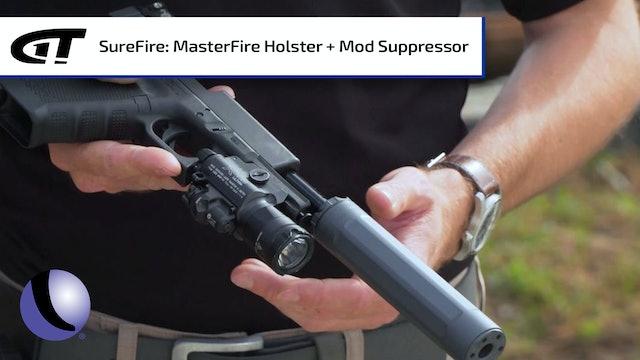 SureFire's MasterFire Holster, and Modular Suppressor