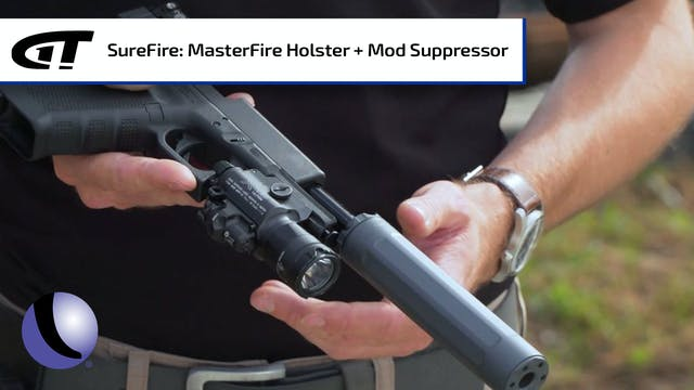 SureFire's MasterFire Holster, and Mo...