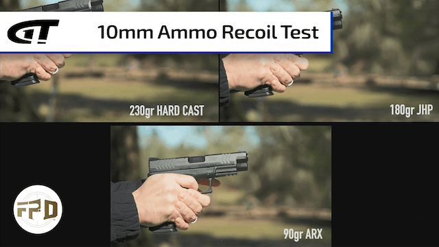 10mm Ammo Recoil Test