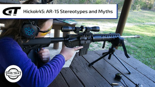 Hickok45 and the AR-15
