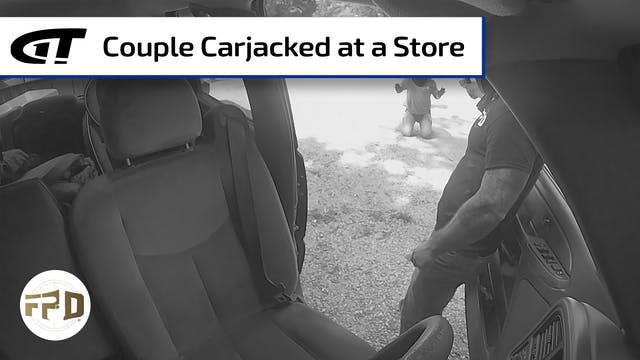 Couple Carjacked at a Convenience Store