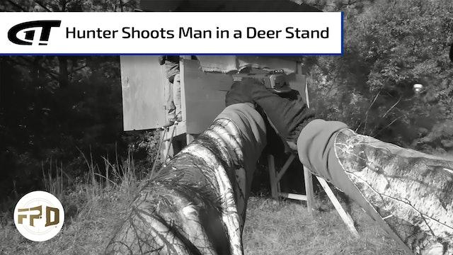 Hunter Shoots Man in a Deer Stand