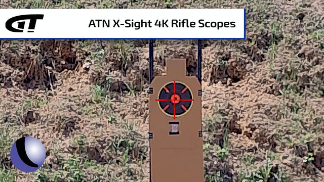 ATN's X-Sight 4K Rifle Scopes: Hi-Res...