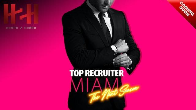 Top Recruiter: Miami, The Next Season