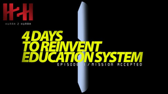 4 Days to Reinvent Education System E...