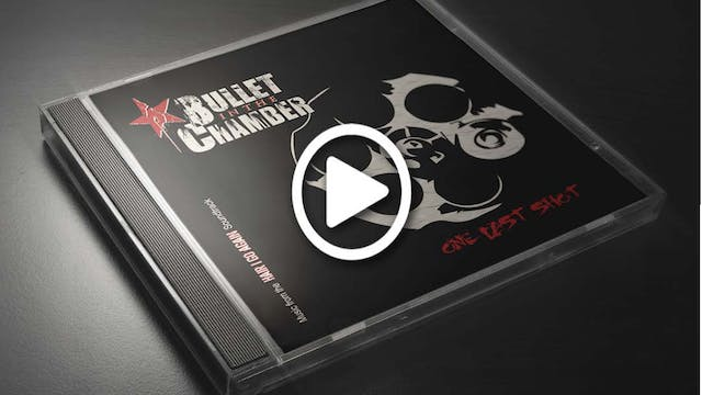 Bullet In The Chamber  - #OneLastShot EP Sampler