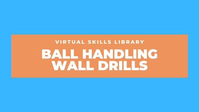 Ball Handling Wall Drills