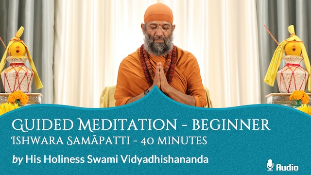 Guided Meditation - Beginner - Ishwara Samāpatti - 40 minutes - Free