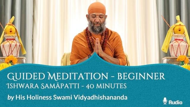Guided Meditation - Beginner - Ishwara Samāpatti - 40 minutes - Free