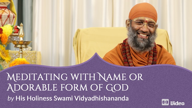 Meditation with a Special Devotion to God - 3. Meditating with Name or Adorable Form of God -- Discourse