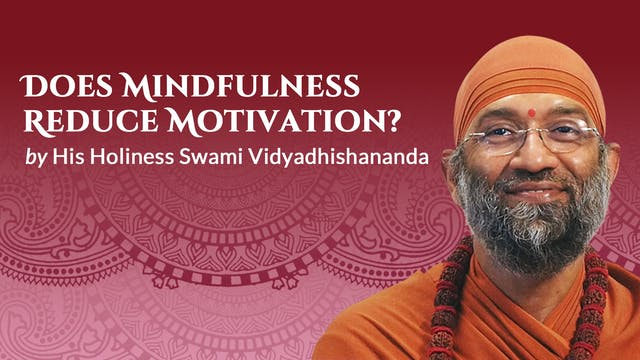 Does Mindfulness Reduce Motivation?