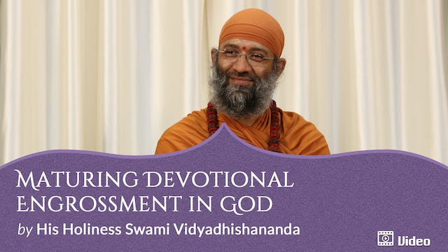 Meditation with a Special Devotion to God - 1. Maturing Devotional Engrossment in God -- Discourse