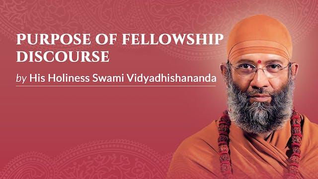Purpose of Fellowship Discourse