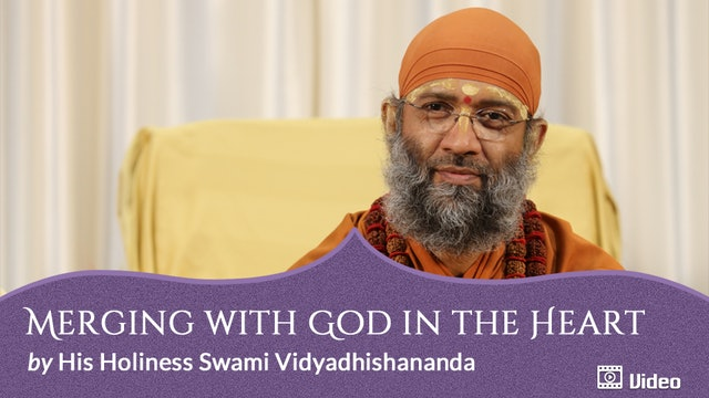 Meditation with a Special Devotion to God - 5. Merging with God in the Heart -- Discourse