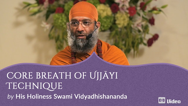 Practice of Ujjāyi Breathing - 3. Core Breath of Ujjayi Technique -- Discourse & Guided Practice