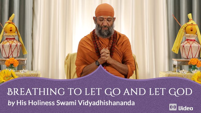 Meditation with a Special Devotion to God - 4. Breathing to Let Go and Let God -- Guided Practice
