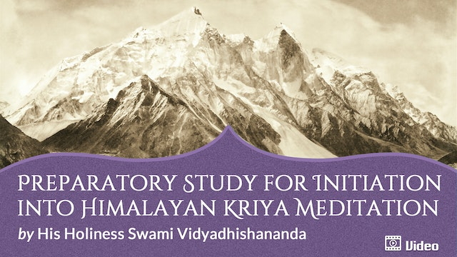 Preparatory Study for Initiation into Himalayan Kriya Meditation