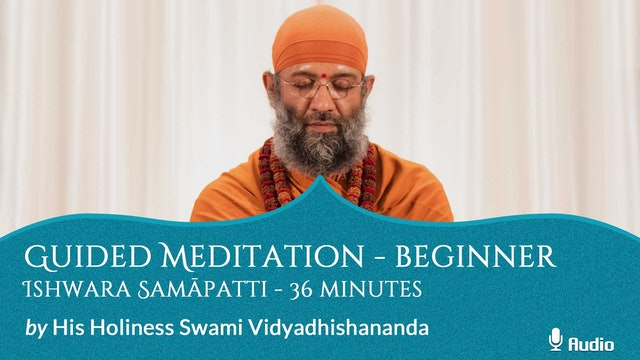 Guided Meditation - Beginner - Ishwara Samāpatti - 36 minutes