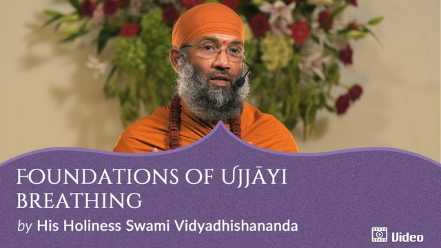 Practice of Ujjāyi Breathing - 2. Foundations of Ujjayi Breathing -- Discourse & Guided Practice