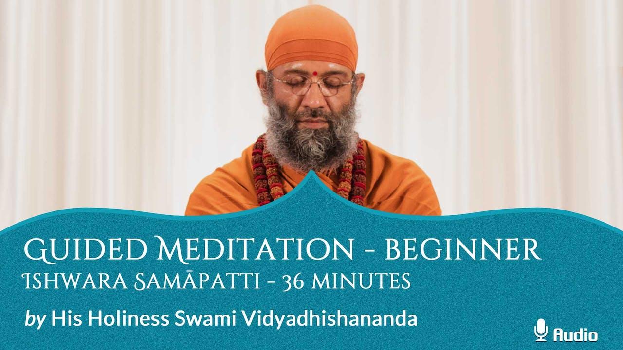 Guided Meditation - Beginner - Ishwara Samāpatti - 36 minutes