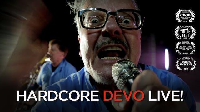 HARDCORE DEVO LIVE! - Full Feature