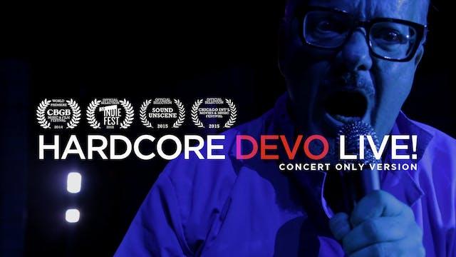 HARDCORE DEVO LIVE! - Concert Only Version