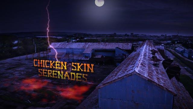 Chicken Skin Serenades